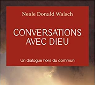 Conversations avec Dieu de Neale Donald Walsch (1)