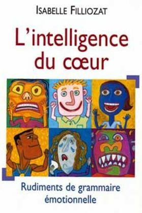 L'intelligence du cœur de Isabelle Filliozat