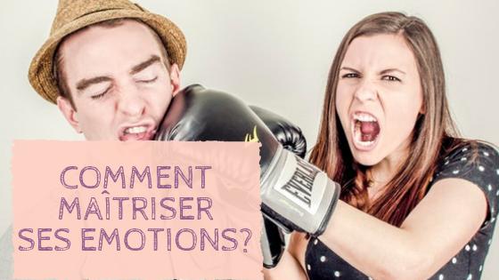 Comment bien gérer ses émotions?